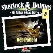 Der Patient (Sherlock Holmes 8) | Sir Arthur Conan Doyle