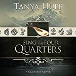 Sing the Four Quarters: Quarters, Book 1 | Tanya Huff
