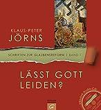 Lässt Gott leiden?: Mit Audio-CD (Schriften zur Glaubensreform, Band 1)