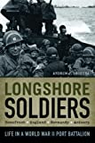 Longshore Soldiers: Life in a World War II Port Battalion