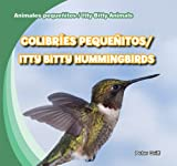Colibres Pequeitos / Itty Bitty Hummingbirds, Peter Griff, 1433999099