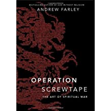 By Andrew Farley - Operation Screwtape: The Art of Spiritual War