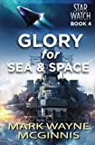 Glory for Sea and Space (Star Watch) (Volume 4)
