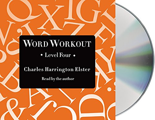 Word Workout, Level Four: Building a Muscular Vocabulary One Step at a Time