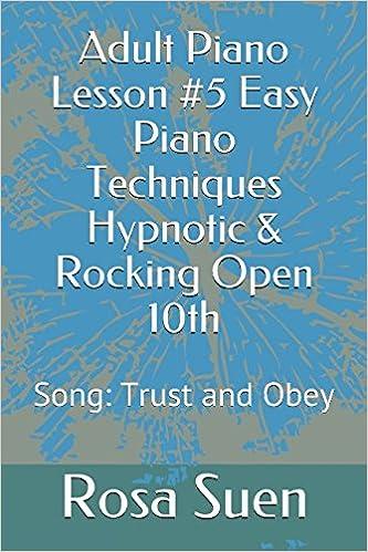 Adult Piano Lesson 5 Easy Piano Techniques Hypnotic Rocking Open