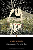 Frankenstein: The 1818 Text (Penguin Classics)