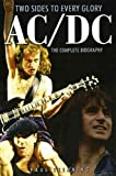 AC/DC: Two Sides to Every Glory: The Complete Biography by Paul Stenning (1-Sep-2005) Paperback