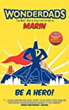 Wonderdads Marin: The Best Dad/Child Activities, Restaurants, Sporting Events & Unique Adventures for Marin Dads