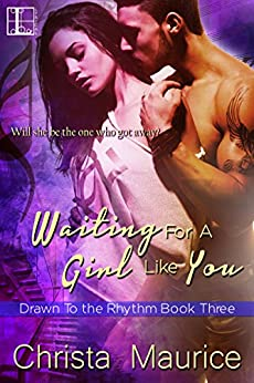 Waiting For A Girl Like You (Drawn To The Rhythm Book 3) by [Maurice, Christa]