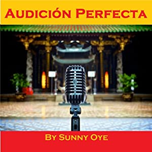 Audicion Perfecta and Excelente Performance Musical Audiobook
