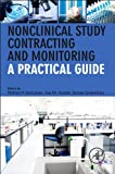 Nonclinical Study Contracting and Monitoring : A Practical Guide, , 0123978297