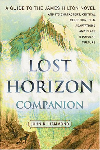 Lost Horizon Companion: A Guide to the James Hilton Novel and Its Characters, Critical Reception, Film Adaptations and Place in Popular Culture