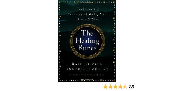 The Healing Runes Ralph H Blum Susan Loughan Thomas Moore 9780312135072 Books