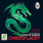 A Crown of Dragons: Unicorne Files, Book 3 | Chris d'Lacey