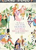 The Music of Victor Herbert & George Melachrino and His Orchestra