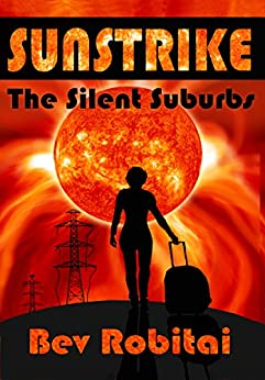 Sunstrike: The Silent Suburbs by [Robitai, Bev]