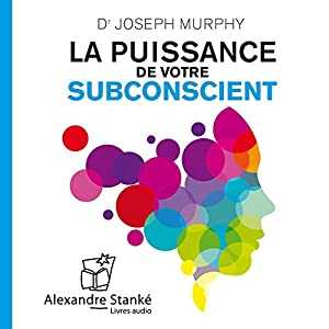 La puissance de votre subconscient | Livre audio