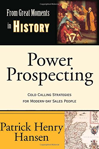 Power Prospecting: Cold Calling Strategies For Modern Day Sales People - Build a B2B Pipeline. Teleprospecting, Lead Gen