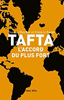 TAFTA : l'accord du plus fort, Porcher, Thomas