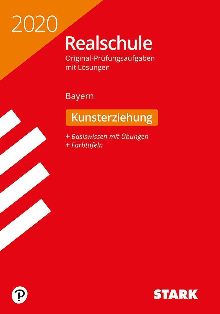 STARK Original Prüfungen Realschule 2020   Kunst   Bayern