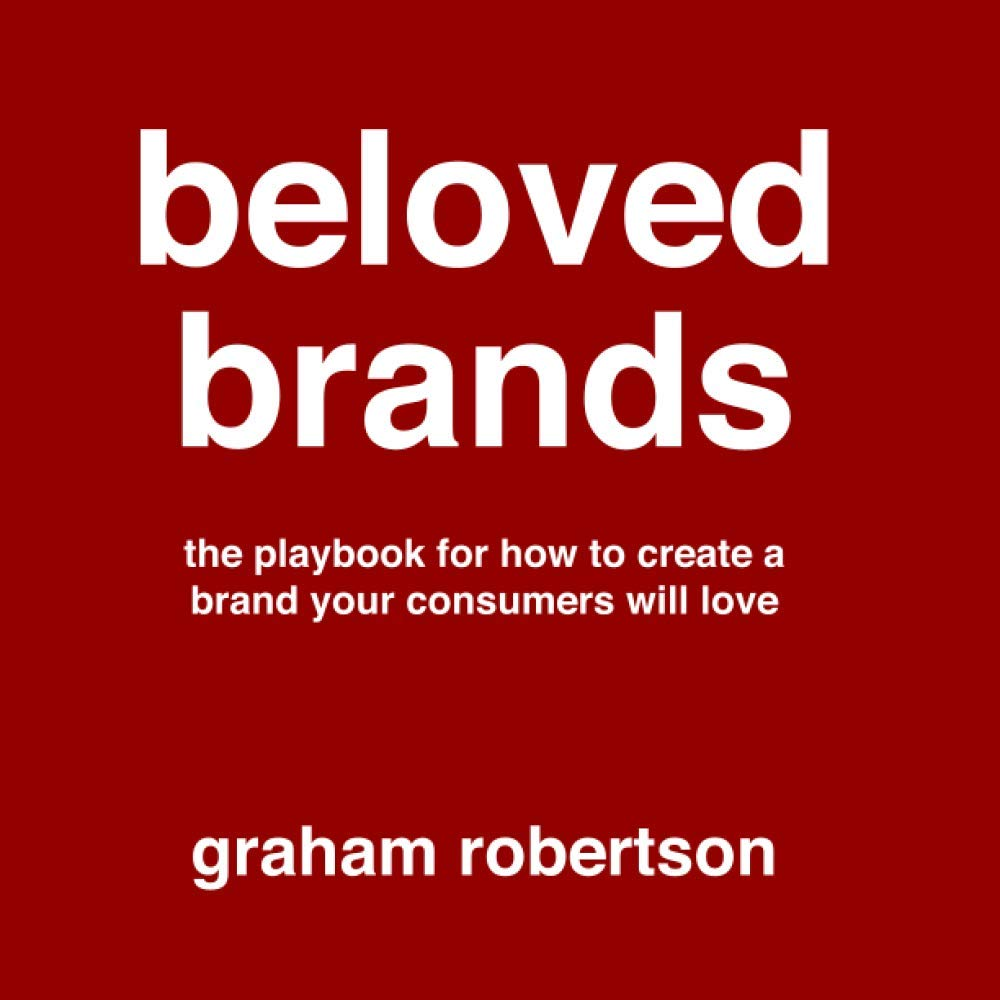 Beloved Brands: The playbook for learn how to construct a logo your shoppers will love