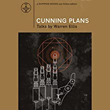 Cunning Plans: Talks by Warren Ellis Audiobook by Warren Ellis Narrated by Sam Devereaux