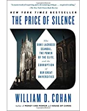 The Price of Silence: The Duke Lacrosse Scandal, the Power of the Elite, and the Corruption of Our Great Universities