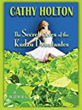 The Secret Lives of the Kudzu Debutantes, Cathy Holton, 0786299290
