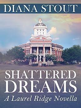 Shattered Dreams: a Laurel Ridge novella (#1) by [Stout, Diana]