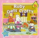 Ruby Gets Crafty, Rosemary Wells, 0606321438
