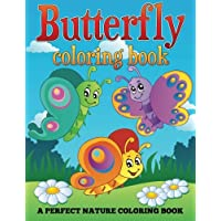 Butterfly Coloring Book: A Perfect Nature Coloring Book