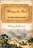 Writing the Trail : Five Women's Frontier Narratives, Lawrence, Deborah, 1587295091