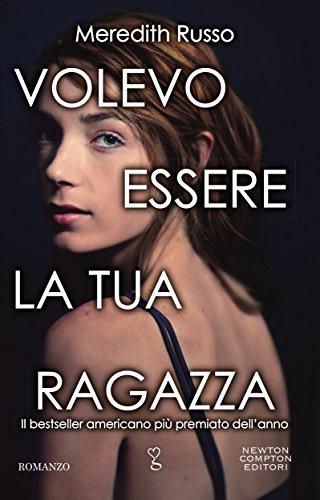 Volevo essere la tua ragazza (Italian Edition)