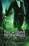 The Wisdom of Madness (Ministry of Curiosities)