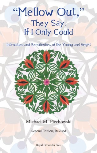 By Michael M. Piechowski Mellow Out: They Say, If I Only Could - Intensities and Sensitivities of th by Michael M. Piechowski (Paperback).pdf