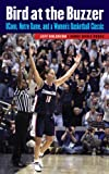 img - for Bird at the Buzzer: UConn, Notre Dame, and a Women's Basketball Classic book / textbook / text book