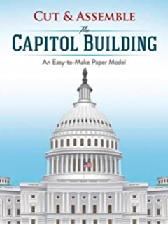 Cut Assemble The Capitol Building An Easy To Make Paper Model