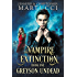 The Vampire Extinction: Greyson Undead (Book 1)