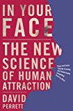 In Your Face: The new science of human attraction