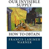 Our Invisible Supply: How To Obtain