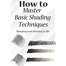 How to Master Basic Shading Techniques  : How to bring your drawing to life