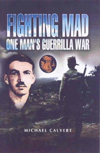 Fighting Mad One Man's Guerrilla War (Pen & Sword Military)