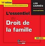 L'Essentiel du Droit de la famille 2015-2016, 14ème Ed.