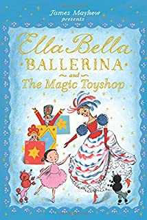 24c18373e Ella Bella Ballerina and The Magic Toyshop (Ella Bella Ballerina Series)