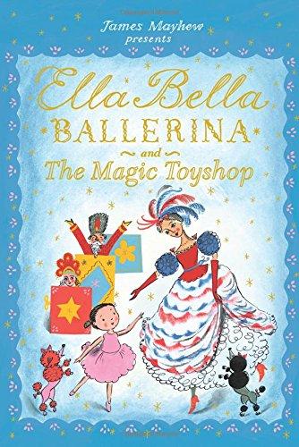 Ella Bella Ballerina and The Magic Toyshop (Ella Bella Ballerina Series)