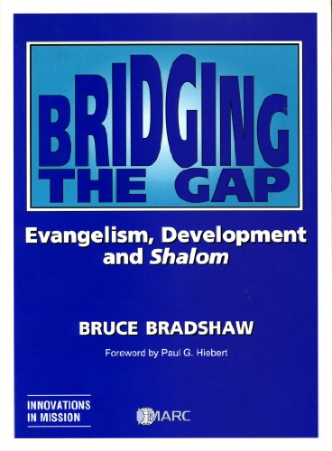 Bridging the Gap: Evangelism, Development and Shalom (Innovations in Mission Series)