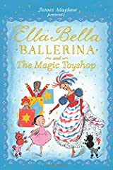 Ella Bella Ballerina and The Magic Toyshop (Ella Bella Ballerina Series)