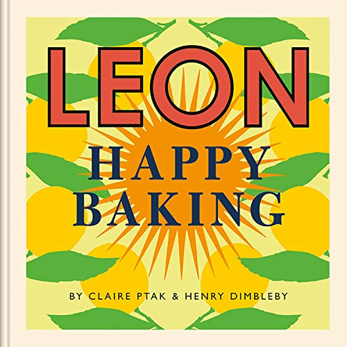 Leon Happy Baking by Claire Ptak, Henry Dimbleby