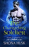 The Changeling Soldier: Court of Annwyn 2.5 (Annwyn Series Book 3)