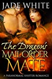 The Dragon's Mail Order Mate: A Paranormal Menage Romance